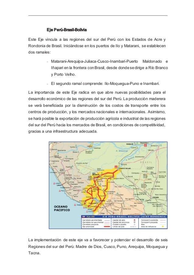 Eje Interoceánico Central Este Eje vincula los puertos de Ilo y Matarani del sur del Perú con los Estados de Mato Grosso, ...