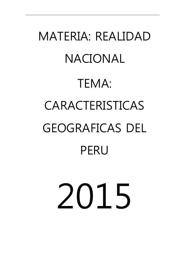 MATERIA: REALIDAD NACIONAL TEMA: CARACTERISTICAS GEOGRAFICAS DEL PERU 2015