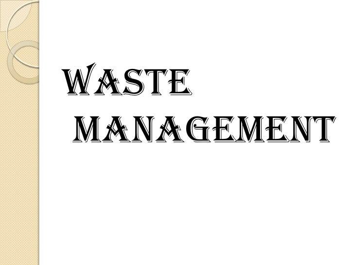 WASTE MANAGEMENT<br />