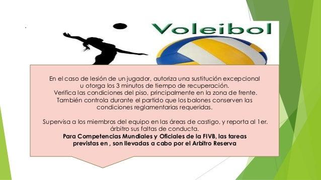 . En el caso de lesión de un jugador, autoriza una sustitución excepcional u otorga los 3 minutos de tiempo de recuperació...