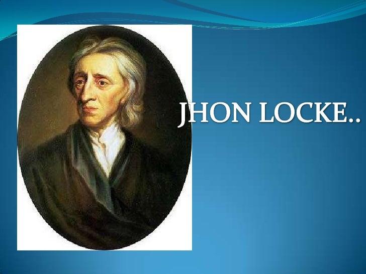 JHON LOCKE.. <br />