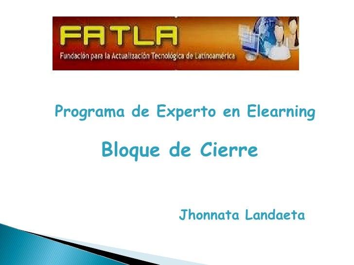 Bloque de Cierre Programa de Experto en Elearning Jhonnata Landaeta