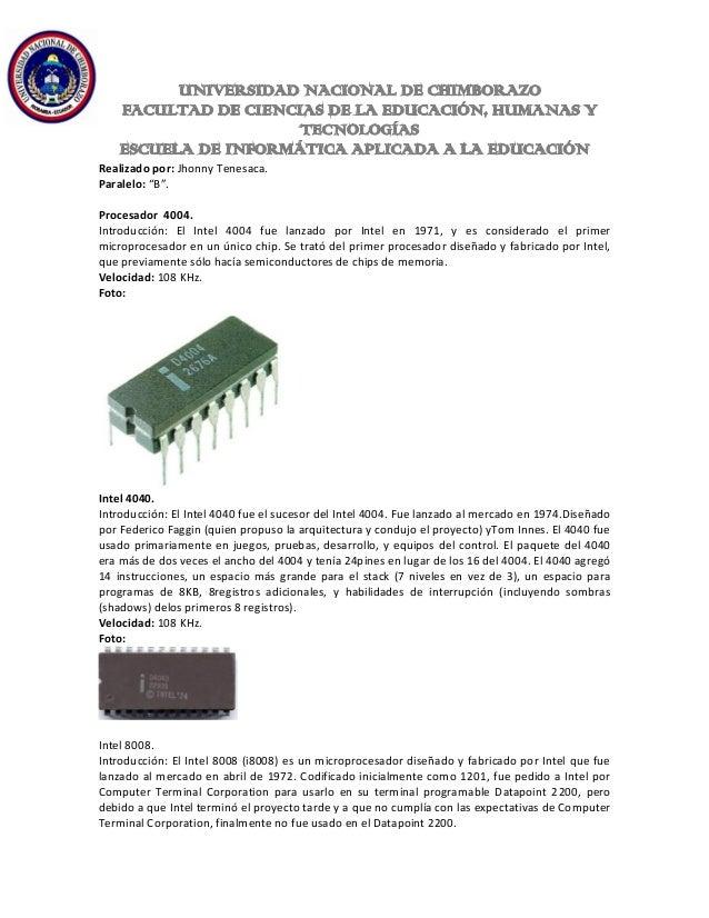 """Realizado por: Jhonny Tenesaca. Paralelo: """"B"""". Procesador 4004. Introducción: El Intel 4004 fue lanzado por Intel en 1971,..."""