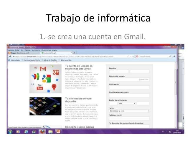 Trabajo de informática1.-se crea una cuenta en Gmail.4.- y luego se pone finalizar.