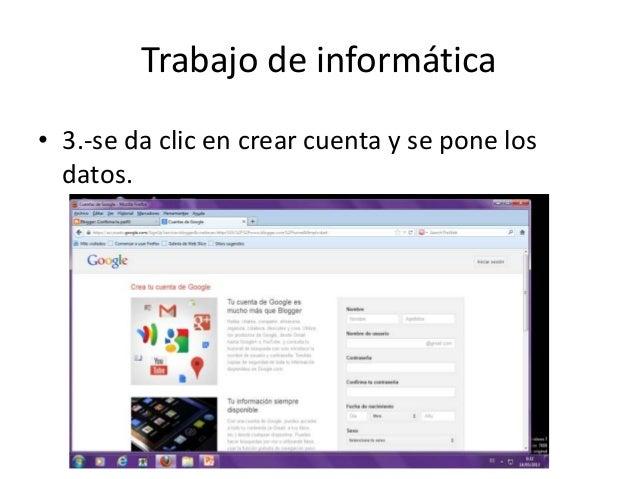 Trabajo de informática• 3.-se da clic en crear cuenta y se pone losdatos.