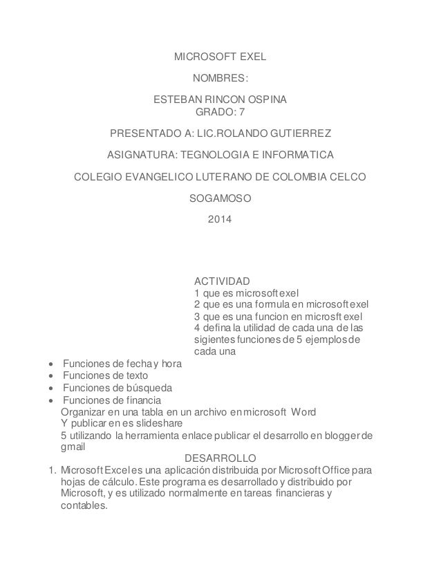 MICROSOFT EXEL  NOMBRES:  ESTEBAN RINCON OSPINA  GRADO: 7  PRESENTADO A: LIC.ROLANDO GUTIERREZ  ASIGNATURA: TEGNOLOGIA E I...