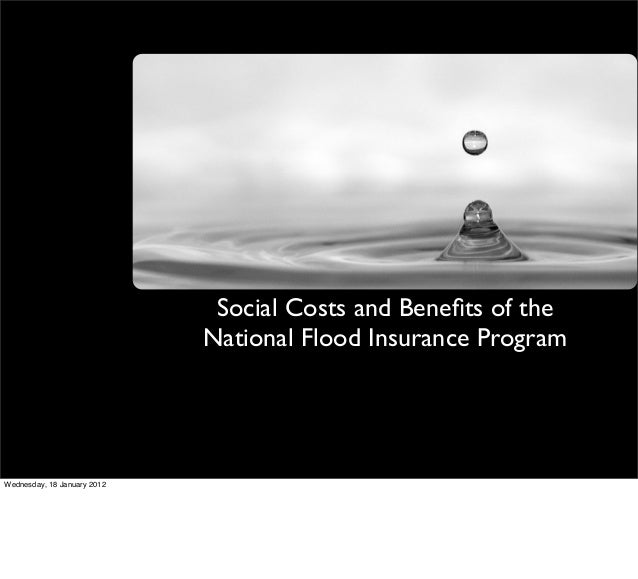 Social Costs and Benefits of the National Flood Insurance Program Wednesday, 18 January 2012