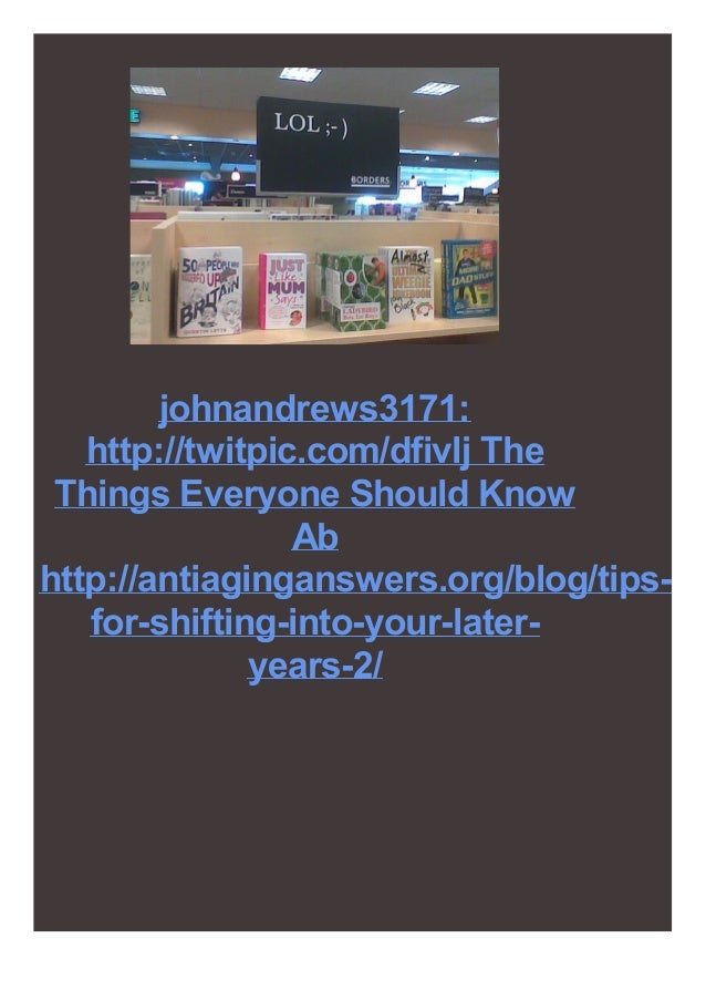 johnandrews3171: http://twitpic.com/dfivlj The Things Everyone Should Know Ab http://antiaginganswers.org/blog/tips- for-s...