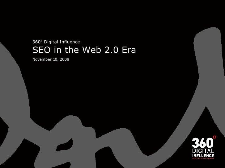 360   Digital Influence  SEO in the Web 2.0 Era November 10, 2008