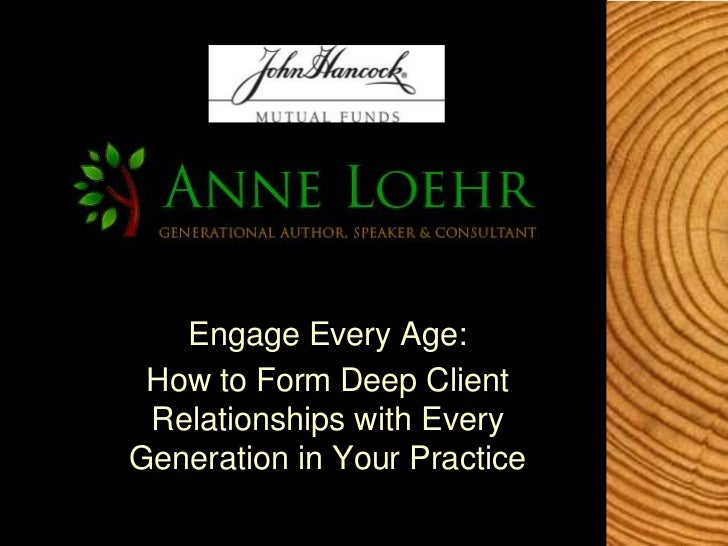 Engage Every Age: How to Form Deep Client Relationships with EveryGeneration in Your Practice