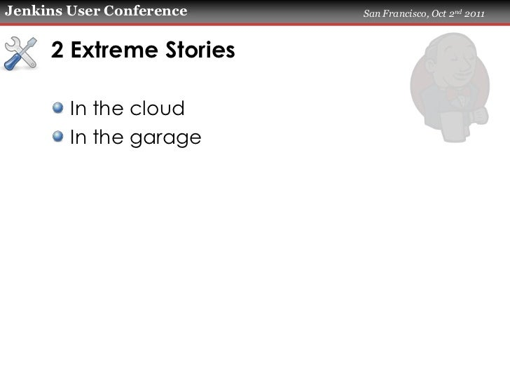 Extreme Testing with Selenium - @hugs at Jenkins User Conference 2011 Slide 3