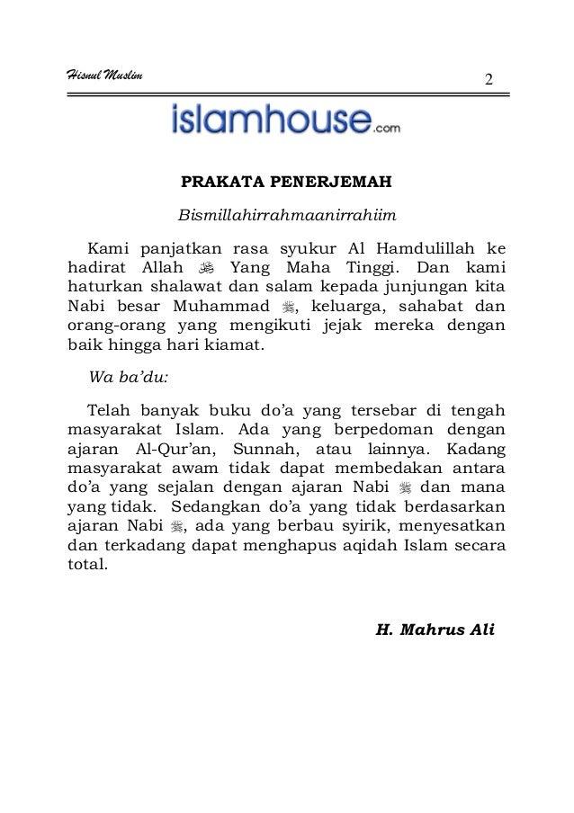 Hisnul Muslim 2 PRAKATA PENERJEMAH Bismillahirrahmaanirrahiim Kami panjatkan rasa syukur Al Hamdulillah ke hadirat Allah Y...