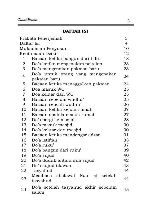 Hisnul Muslim 3 DAFTAR ISI Prakata Penerjemah 3 Daftar Isi 4 Mukadimah Penyusun 10 Keutamaan Dzikir 12 1 Bacaan ketika ban...