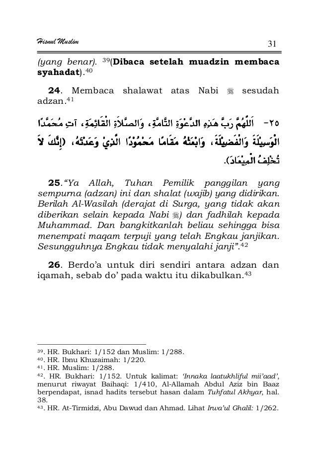 Hisnul Muslim 31 (yang benar). 39(Dibaca setelah muadzin membaca syahadat).40 24. Membaca shalawat atas Nabi sesudah adzan...