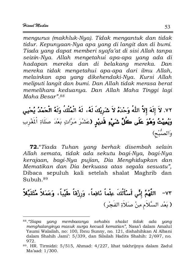 Hisnul Muslim 53 mengurus (makhluk-Nya). Tidak mengantuk dan tidak tidur. Kepunyaan-Nya apa yang di langit dan di bumi. Ti...
