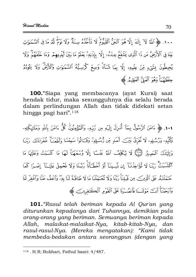 Hisnul Muslim 70 . 100.Siapa yang membacanya (ayat Kursi) saat hendak tidur, maka sesungguhnya dia selalu berada dalam per...