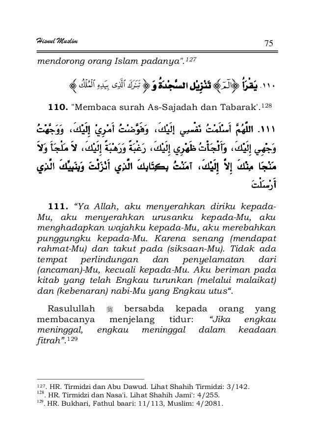 """Hisnul Muslim 75 mendorong orang Islam padanya.127 . 110. Membaca surah As-Sajadah dan Tabarak'.128 KKKK ªªªª 111. """"Ya All..."""