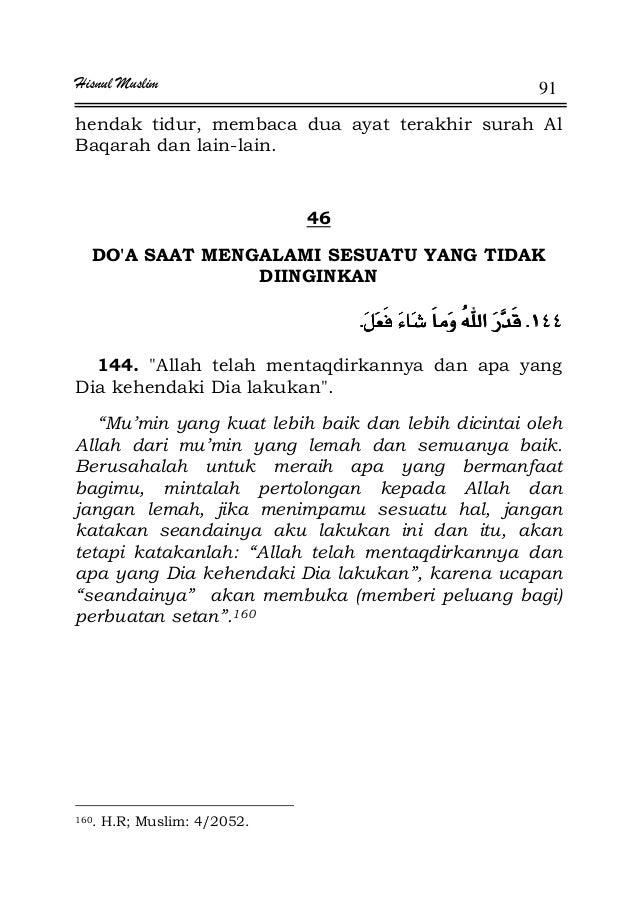 Hisnul Muslim 91 hendak tidur, membaca dua ayat terakhir surah Al Baqarah dan lain-lain. 46 DO'A SAAT MENGALAMI SESUATU YA...