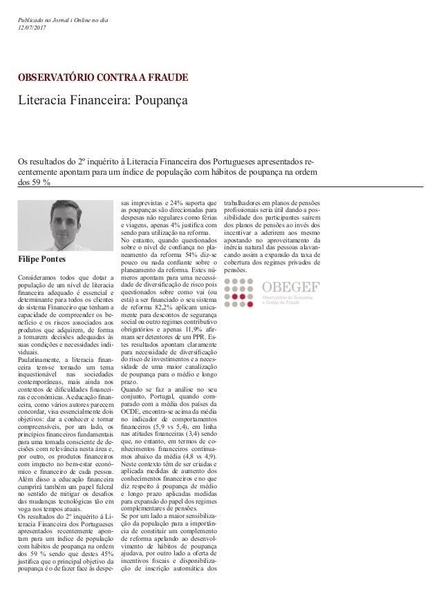 OBSERVATÓRIO CONTRA A FRAUDE Literacia Financeira: Poupança Consideramos todos que dotar a população de um nível de litera...