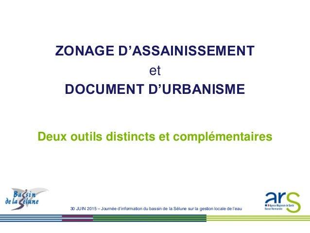 30 JUIN 2015 – Journée d'information du bassin de la Sélune sur la gestion locale de l'eau ZONAGE D'ASSAINISSEMENT et DOCU...