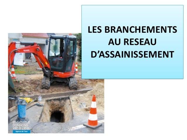 LES BRANCHEMENTS AU RESEAU D'ASSAINISSEMENT