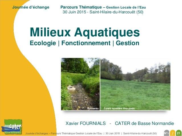 Journée d'échanges – Parcours Thématique Gestion Locale de l'Eau | 30 Juin 2015 | Saint-Hilaire-du-Harcouët (50) ‹N°› / 21...