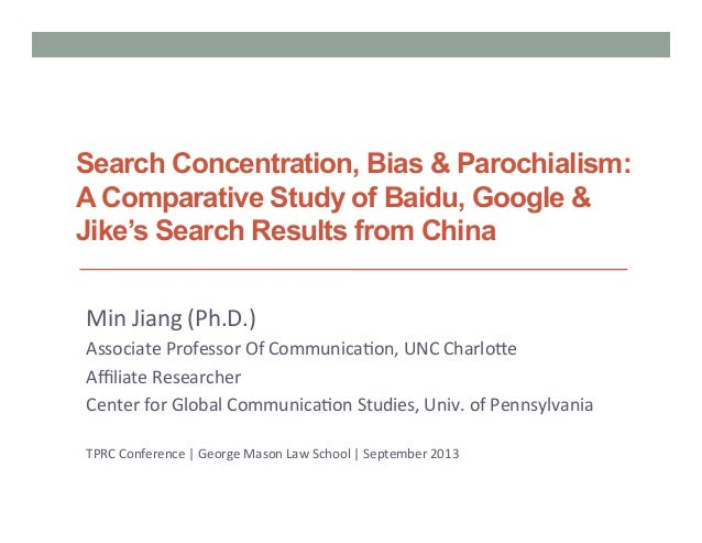 Search Concentration, Bias & Parochialism: A Comparative Study of Baidu, Google & Jike's Search Results from China Min  ...