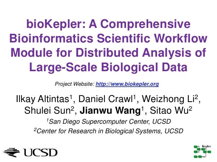 bioKepler: A ComprehensiveBioinformatics Scientific WorkflowModule for Distributed Analysis of   Large-Scale Biological Da...