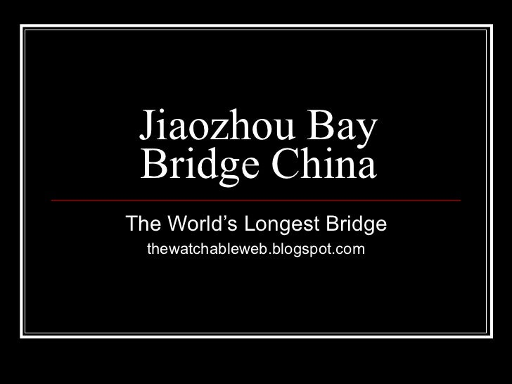 Jiaozhou Bay Bridge China The World's Longest Bridge thewatchableweb.blogspot.com