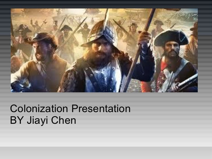 Colonization PresentationBY Jiayi Chen
