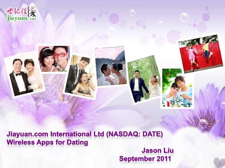 Jiayuan.com International Ltd (NASDAQ: DATE) Wireless Apps for DatingJason LiuSeptember 2011<br />1<br />