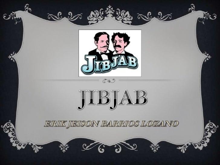 JIBJAB<br />ERIK JEISON BARRIOS LOZANO<br />
