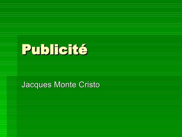 Publicité Jacques Monte Cristo