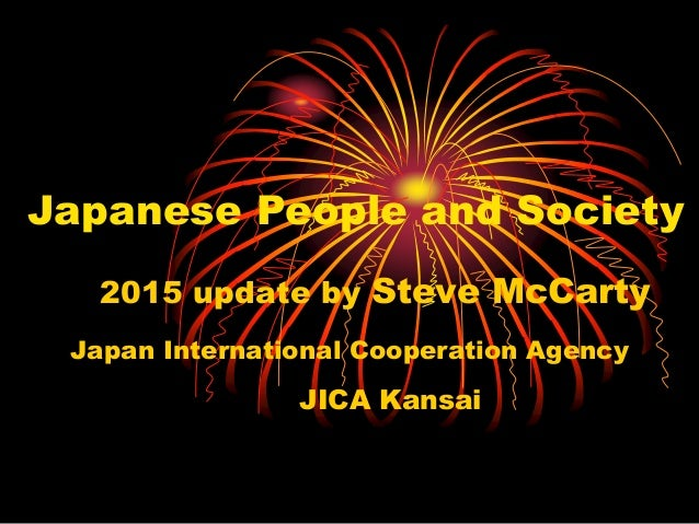 Japanese People and Society 2015 update by Steve McCarty Japan International Cooperation Agency JICA Kansai