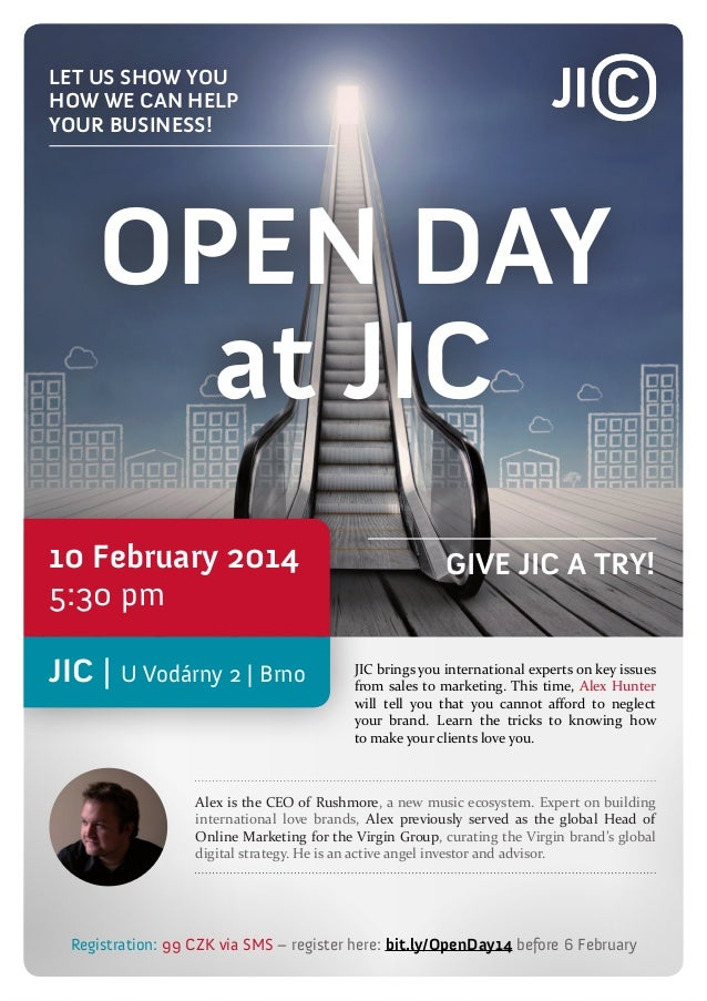 let us show you how we can help your business!  OPEN DAY at JIC 10 February 2014 5:30 pm JIC | U Vodárny 2 | Brno  Give JI...