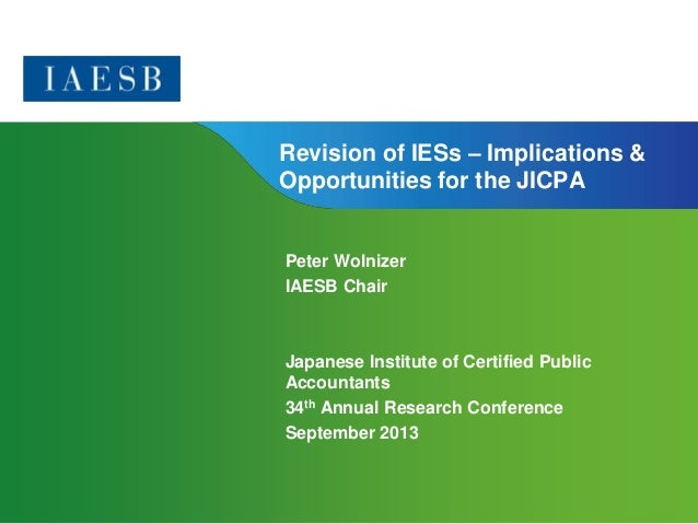Page 1 | Confidential and Proprietary Information Revision of IESs – Implications & Opportunities for the JICPA Peter Woln...