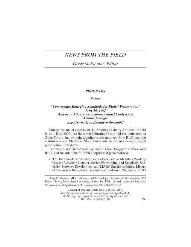 "NEWS FROM THE FIELD Gerry McKiernan, Editor PROGRAMS Forum ""Converging, Emerging Standards for Digital Preservation"" June ..."
