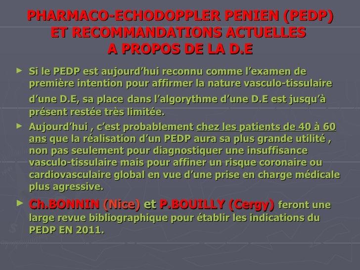 PHARMACO-ECHODOPPLER PENIEN (PEDP) ET RECOMMANDATIONS ACTUELLES  A PROPOS DE LA D.E Si le PEDP est aujourd'hui reconnu com...