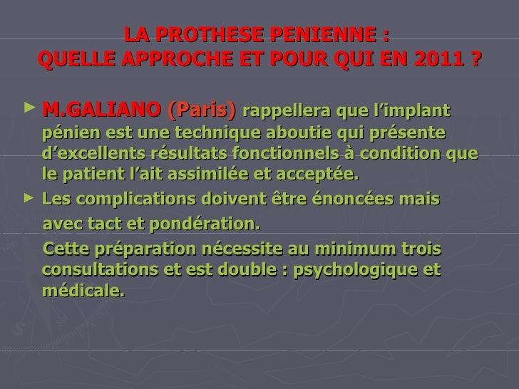 LA PROTHESE PENIENNE :  QUELLE APPROCHE ET POUR QUI EN 2011 ? M.GALIANO   (Paris)   rappellera que l'implant pénien est un...