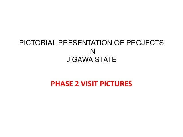 PICTORIAL PRESENTATION OF PROJECTSINJIGAWA STATEPHASE 2 VISIT PICTURES