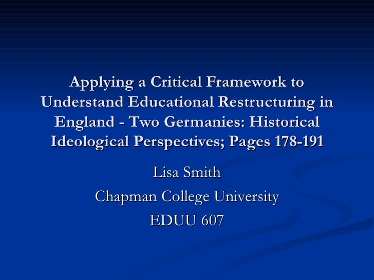Applying a Critical Framework to Understand Educational Restructuring in   England - Two Germanies: Historical  Ideologica...