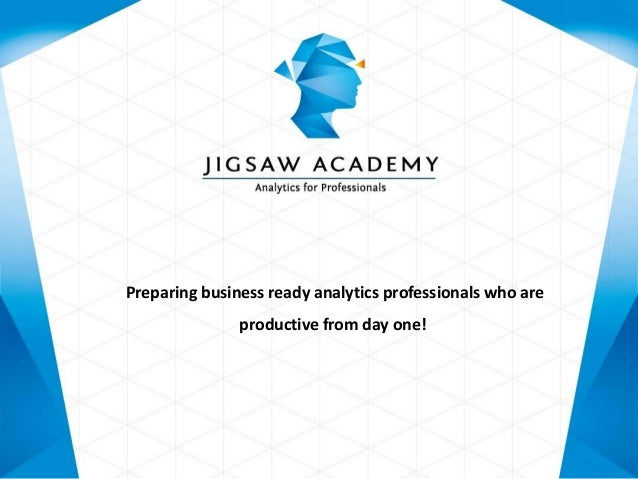 Preparing business ready analytics professionals who are productive from day one!