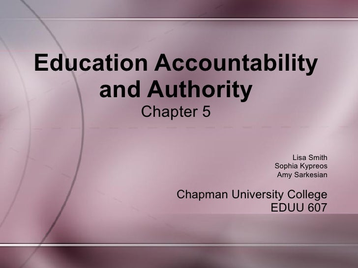 Education Accountability      and Authority          Chapter 5                                   Lisa Smith               ...