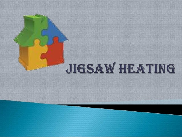   Jigsaw Heating Plumbing is an established name in the plumbing field.    We also offer a range of other services, incl...