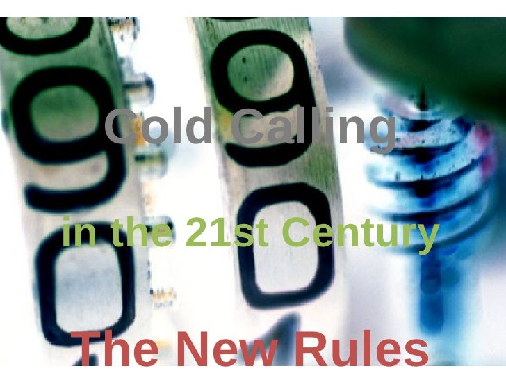 Cold Calling in the 21st Century The New Rules