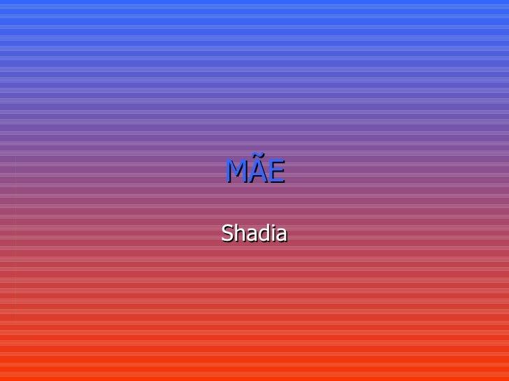 MÃE Shadia