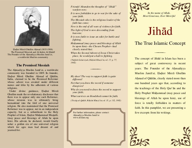 Jihad The True Islamic Concept The Promised Messiah The Ahmadiyya Muslim Jama'at, a worldwide community was founded in 188...