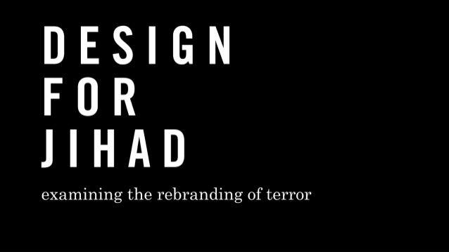 DESIGN FOR JIHAD  examining the rebranding of terror