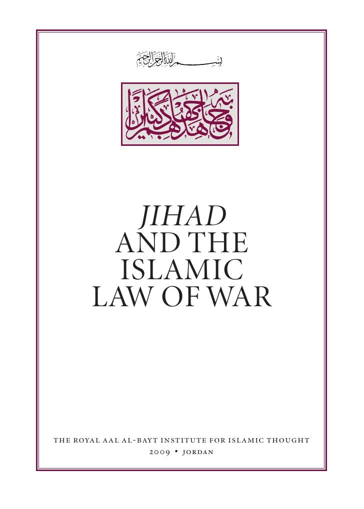JIHAD         AND THE          ISLAMIC        LAW OF WAR    the royal aal al-bayt institute for islamic thought           ...