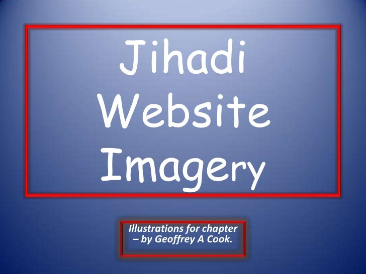 Jihadi Website Imagery<br />Illustrations for chapter – by Geoffrey A Cook.<br />